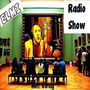 Die ELMI Radio Show Hörspiel