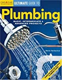 Plumbing: Basic, Intermediate & Advanced Projects