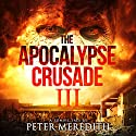 The Apocalypse Crusade 3: War of the Undead, Day 3 Audiobook by Peter Meredith Narrated by Erik Johnson