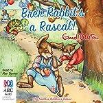Brer Rabbit's a Rascal! | Enid Blyton