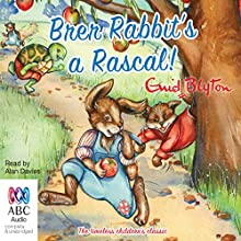 Brer Rabbit's a Rascal! (       UNABRIDGED) by Enid Blyton Narrated by Alan Davies
