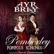 Pompous Schemes: Pemberley Book 2   Ayr Bray