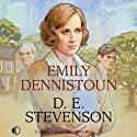Emily Dennistoun (       UNABRIDGED) by D. E. Stevenson Narrated by Emma D'Inverno