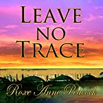 Leave No Trace | Roxe Anne Peacock