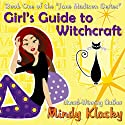 Girl's Guide to Witchcraft Audiobook by Mindy Klasky Narrated by Emma Galvin