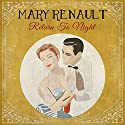 Return to Night Audiobook by Mary Renault Narrated by Joan Walker