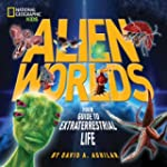 Alien Worlds: Your Guide to Extraterr...