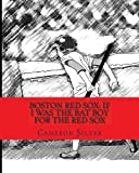 img - for Boston Red Sox: If I was the Bat Boy for the Red Sox book / textbook / text book