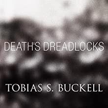 Death's Dreadlocks (       UNABRIDGED) by Tobias Buckell Narrated by Prentice Onayemi