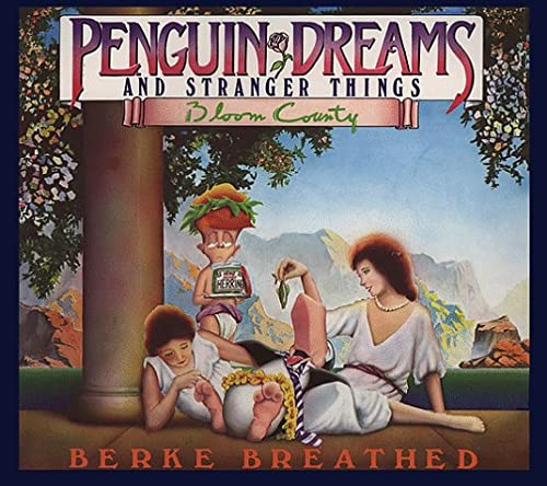 Penguin Dreams and Stranger Things (A Bloom County Book), Berke Breathed