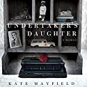 The Undertaker's Daughter Audiobook by Kate Mayfield Narrated by Kate Mayfield