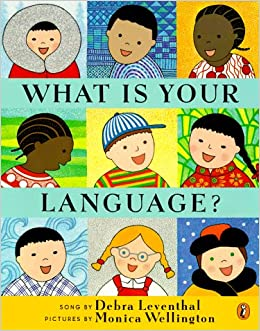What Is Your Language?: Debra Leventhal, Monica Wellington