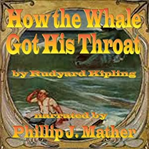 How the Whale Got His Throat | [Rudyard Kipling]