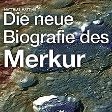 Die neue Biografie des Merkur Hörbuch von Matthias Matting Gesprochen von: Matthias Matting