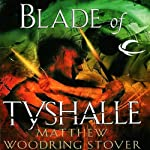 Blade of Tyshalle: The Second of the Acts of Caine (       UNABRIDGED) by Matthew Stover Narrated by Stefan Rudnicki