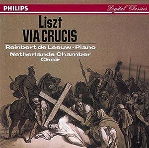 Franz Liszt: Via Crucis - Die 14 Stationen des Kreuzweges (Gesamtaufnahme)