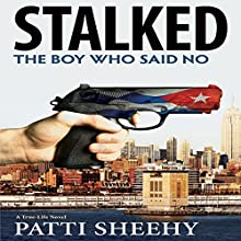 Stalked: The Boy Who Said No (       UNABRIDGED) by Patti Sheehy Narrated by Tim Campbell
