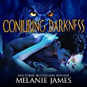 Conjuring Darkness: Darkness, Book 1 Audiobook by Melanie James Narrated by Kat Marlowe