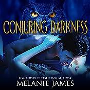 Conjuring Darkness: Darkness, Book 1 | Melanie James