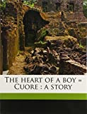 img - for The heart of a boy = Cuore: a story book / textbook / text book