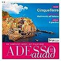ADESSO audio - Cinque Terre. 03/2016: Italienisch lernen Audio - Cinque Terre Hörbuch von  div. Gesprochen von:  div.