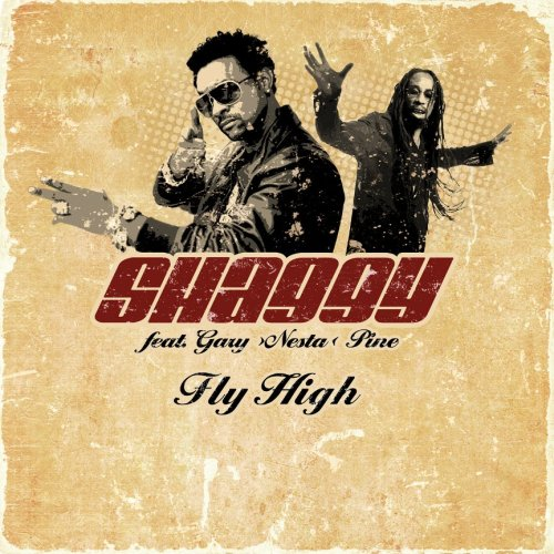 Shaggy - Fly High - Zortam Music