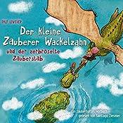 Der kleine Zauberer Wackelzahn und der zerbröselte Zauberstab (Der kleine Zauberer Wackelzahn 3)   Ralf Leuther