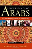 Book cover for Understanding Arabs: A Contemporary Guide to Arab Society