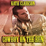 Cowboy on the Run | Katie Clarkson