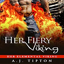 Her Fiery Viking: A Paranormal Romance: Her Elemental Viking, Book 1 (       UNABRIDGED) by AJ Tipton Narrated by Audrey Lusk