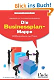 Die Businessplan-Mappe: 40 Beispiele aus der Praxis