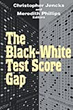 img - for The Black-White Test Score Gap book / textbook / text book