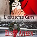 Unexpected Gifts: A Castle Mountain Lodge Romance, Book 1 (       UNABRIDGED) by Elena Aitken Narrated by Jennifer Drake Ford