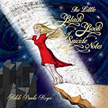 The Little Black Book of Suicide Notes Audiobook by Adele Paula Royce Narrated by Adele Paula Royce