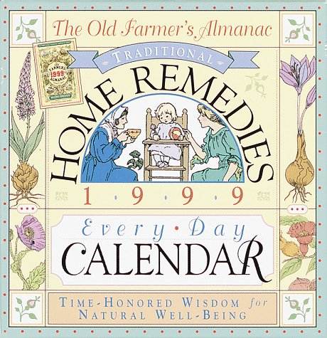 Cal 99 the Old Farmer's Almanac Traditional Home Remedies Every Day Calendar