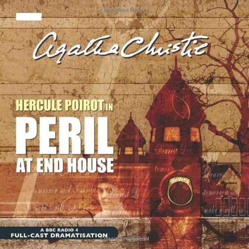 Peril at End House: BBC Radio 4 Full-cast Dramatisation (BBC Radio Collection)