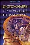 Dictionnaire des r�ves et de leurs sy...