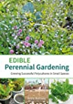 Edible Perennial Gardening: Growing S...