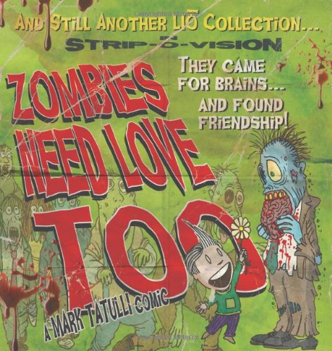 Zombies Need Love Too: And Still Another Lio Collection by Mark Tatulli