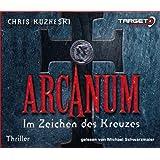 """Arcanum - Im Zeichen des Kreuzes, 6 CDs (TARGET - mitten ins Ohr)von """"Chris Kuzneski"""""""