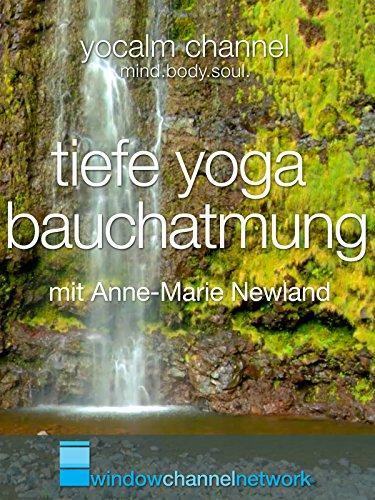 Tiefe Yoga Bauchatmung (abdominal breathing) mit Anne-Marie Newland