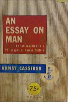 cassirer essay on man Read about the symbol in cassirer´s: essay on man by clemens bauer with rakuten kobo seminar paper from the year 2006 in the subject philosophy - philosophy of the.