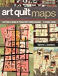 Art Quilt Maps: Capture a Sense of Pl...