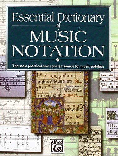 Essential Dictionary of Music Notation: The Most...