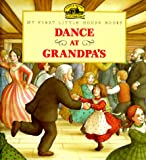 Dance at Grandpa's: Adapted from the Little House Books by Laura Ingalls Wilder (My First Little House Picture Books) (006023878X) by Wilder, Laura Ingalls