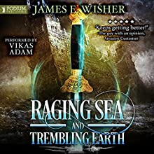 Raging Sea and Trembling Earth: Disciples of the Horned One, Volume 2 Audiobook by James E. Wisher Narrated by Vikas Adam