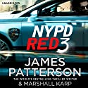 NYPD Red 3 Audiobook by James Patterson Narrated by Jay Snyder, Edoardo Ballerini