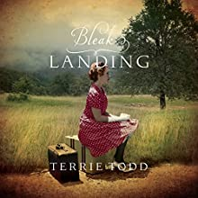 Bleak Landing Audiobook by Terrie Todd Narrated by Alana Kerr Collins