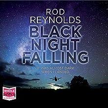 Black Night Falling: Charlie Yates, Book 2 Audiobook by Rod Reynolds Narrated by John Moraitis