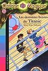 La Cabane Magique, Tome 16 : Les dernières heures du Titanic par Osborne